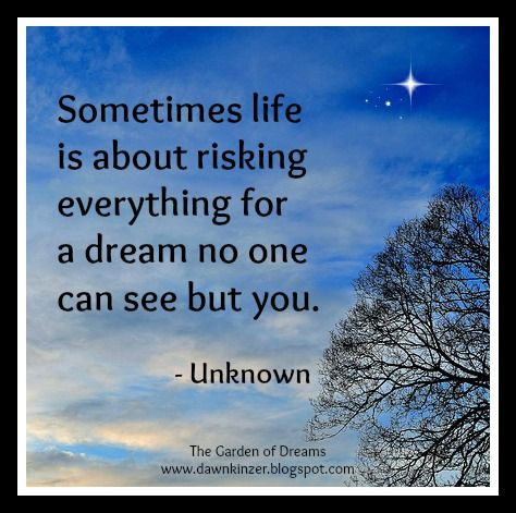 The Garden Of Dreams Meme Inspirational Quote On Risking Everything Inspirational Quotes Quotes Memes