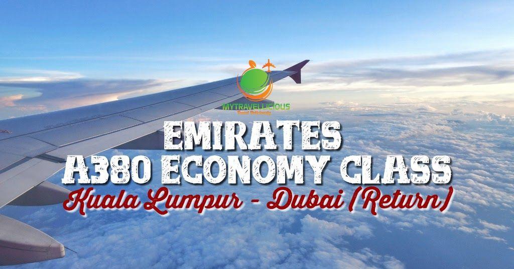 Review Emirates Economy Class A380 Kuala Lumpur Dubai Return Emirates Airbus Emirates Kuala Lumpur