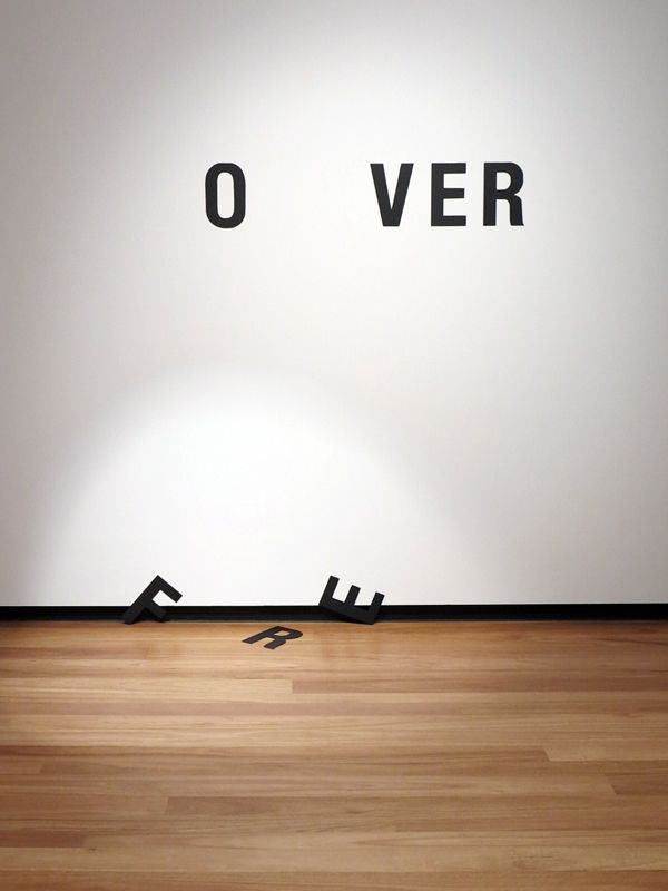 visual-poetry:  »nothing lasts forever« byanatol knotek(+) currently exhibited at the town hall gallery in hawthorn (australia).