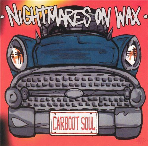 Nightmares on Wax - Carboot Soul