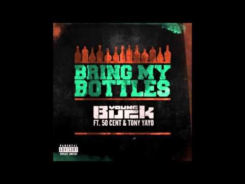 Young Buck - Bring My Bottles (Feat. 50 Cent & Tony Yayo)