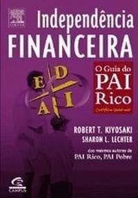 Independencia Financeira O Guia Do Pai Rico Livros De Negocios Livros De Empreendedorismo Livros Administracao