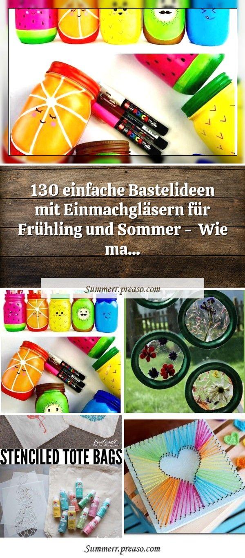 130 einfache Bastelideen mit Einmachgläsern für Frühling und Sommer –  Wie ma…