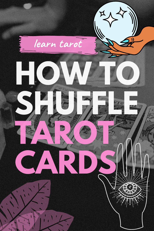 How to Shuffle Tarot Cards 4 ways