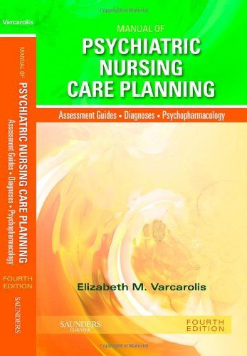 Bestseller books online Manual of Psychiatric Nursing Care ...