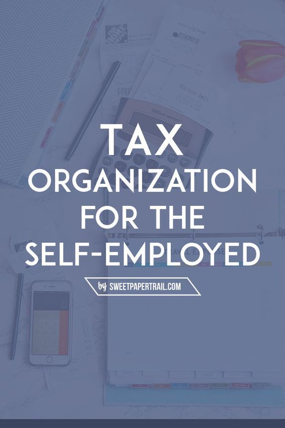 Self Employed Taxes - How to Get Organized Organizations, Business