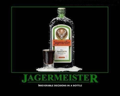 bad idea,drunk,jagermeister,idiots,funny