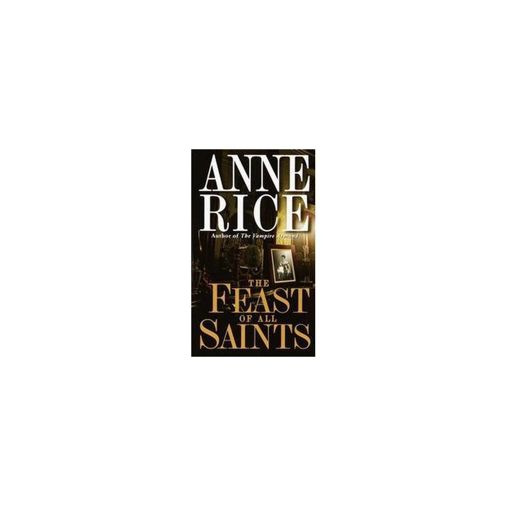 Feast of All Saints (Reissue) (Paperback) (Anne Rice)