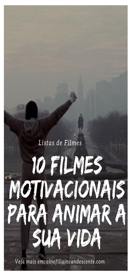 Top10 Dez Filmes Motivacionais Para Animar A Sua Vida