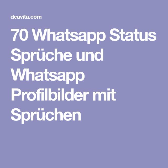 70 Whatsapp Status Spruche Und Whatsapp Profilbilder Mit Spruchen Whatsapp Profilbilder Whatsapp Status Spruche Whatsapp Status Bilder