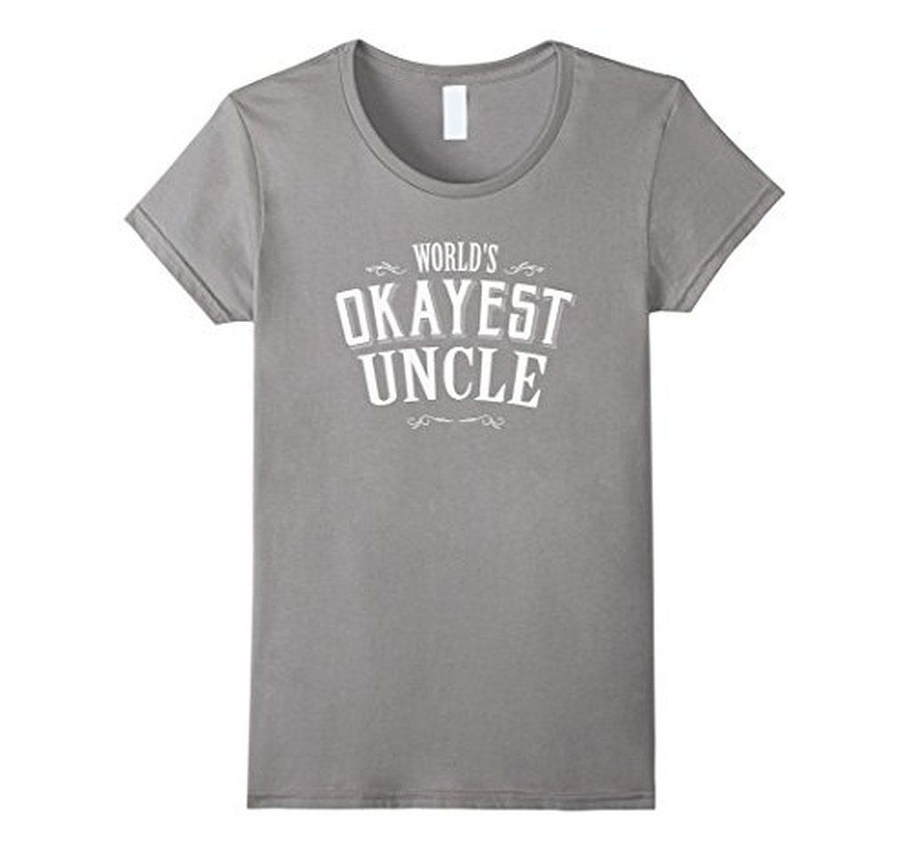 06646c3bdb World's Okayest Uncle Gift for Uncle T-shirt | Products | Bear t ...