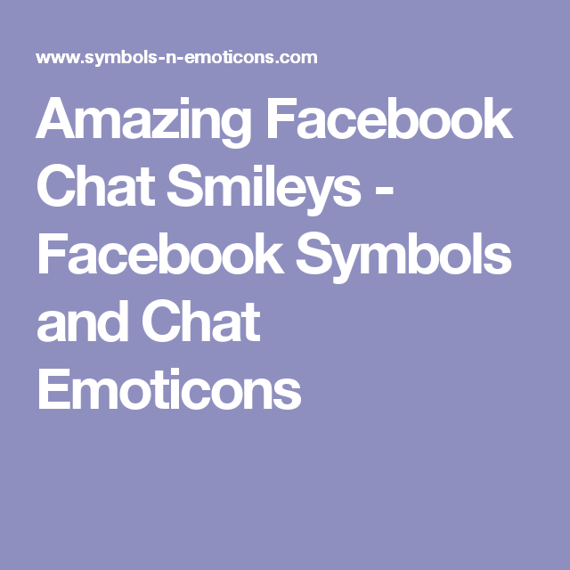 Amazing Facebook Chat Smileys Facebook Symbols And Chat Emoticons