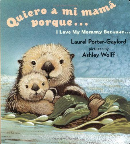 Quiero a mi Mama Porque (I Love my Mommy Because Eng/Span