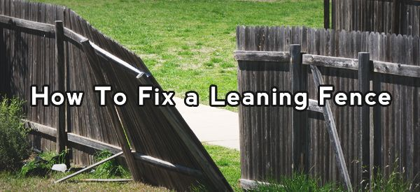 How To Fix A Leaning Fence Gate
