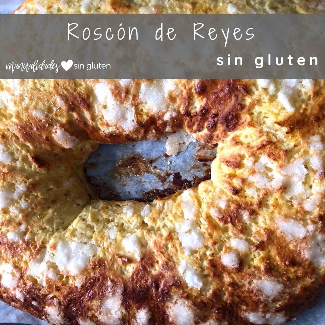Roscón De Reyes Sin Gluten Receta Recetas Sin Gluten Sin Gluten Recetas De Comida