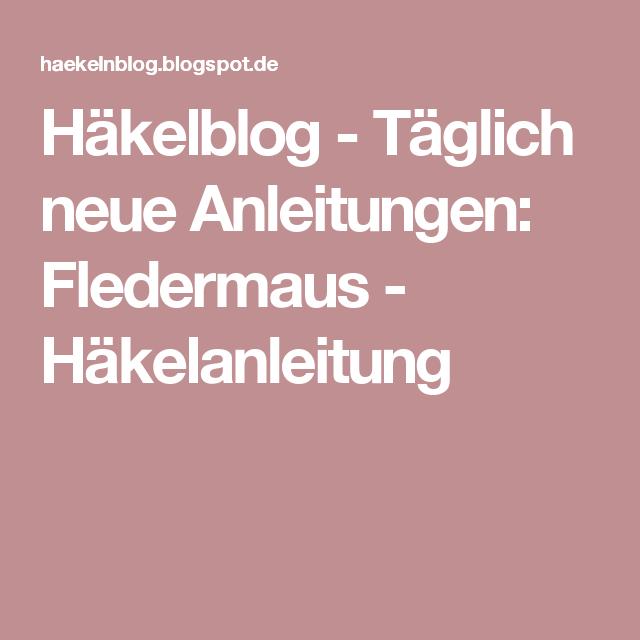 Häkelblog - Täglich neue Anleitungen: Fledermaus - Häkelanleitung