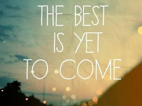 O melhor ainda está para vir