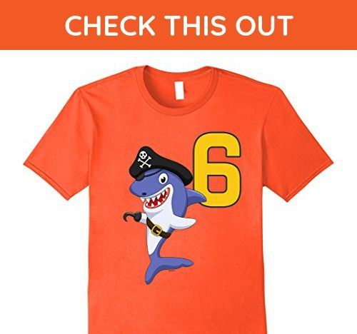 Mens Kids 6th Birthday Pirate Shark T Shirt For 6 Year Old Boys Small Orange