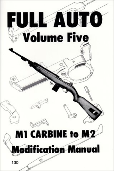 (1982) Full Auto M1 Carbine to M2 Modification Manual by