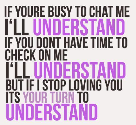 If You Are Busy To Chat To Me I Ll Understand Busy Life Quotes Memes Quotes Inspiring Quotes About Life