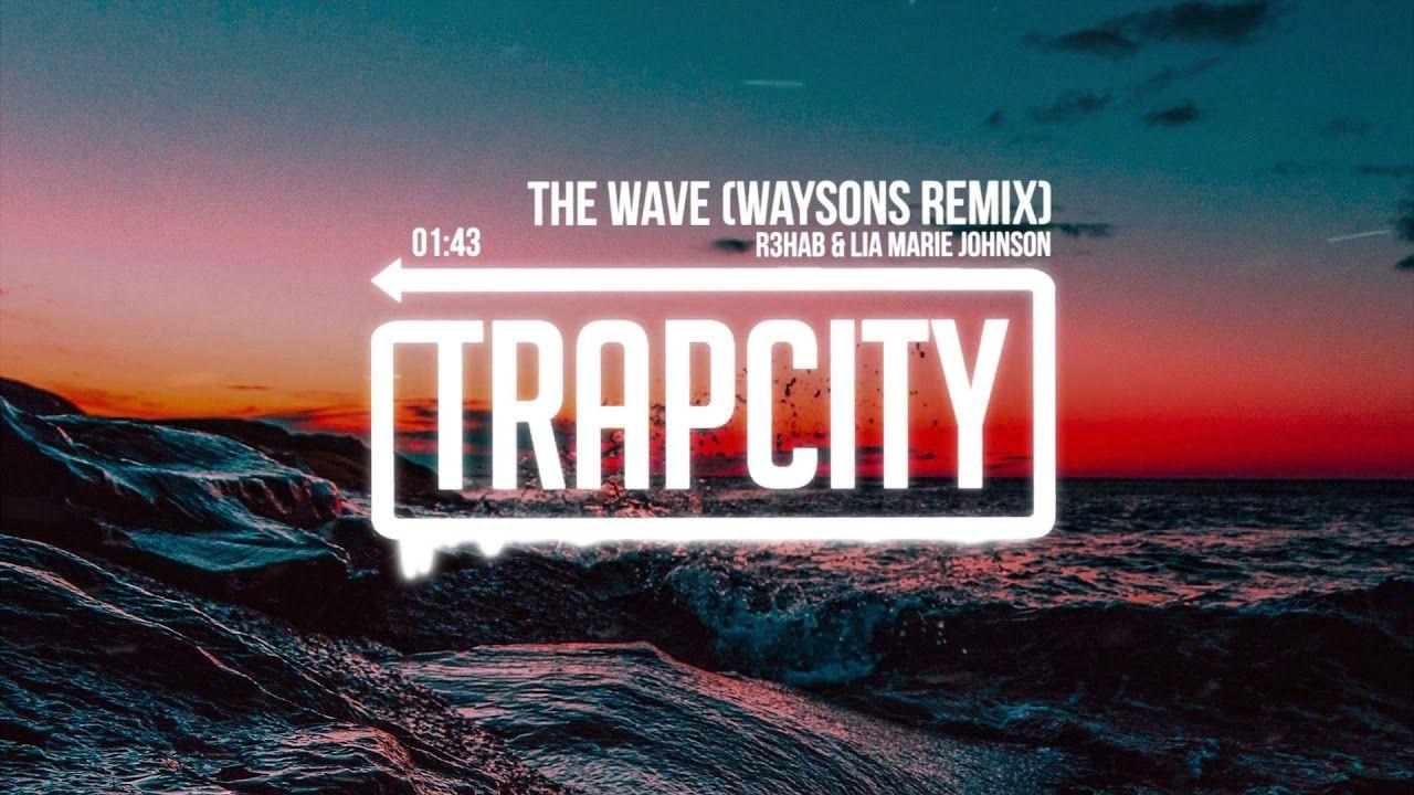 R3HAB & Lia Marie Johnson The Wave (Waysons Remix