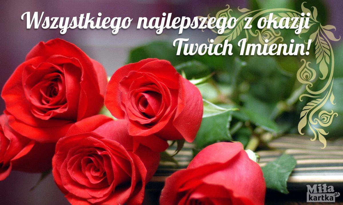 Wszystkiego Najlepszego Kartka Imieninowa Imieniny Nameday Name Swieto Zyczenia Kwiaty Roze Kartka Prezenty Polska Flowers Happy Birthday Birthday