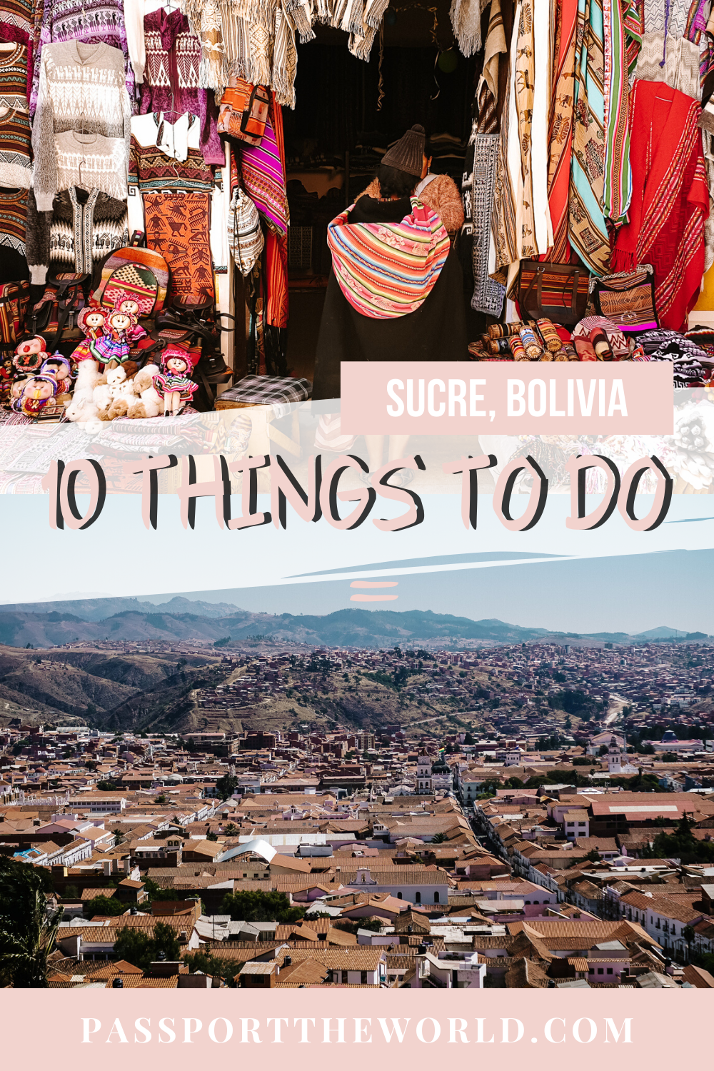 10 Best Things To Do In Sucre The Unknown Capital Of Bolivia In 2020 Latin America Travel Bolivia Travel South America Travel