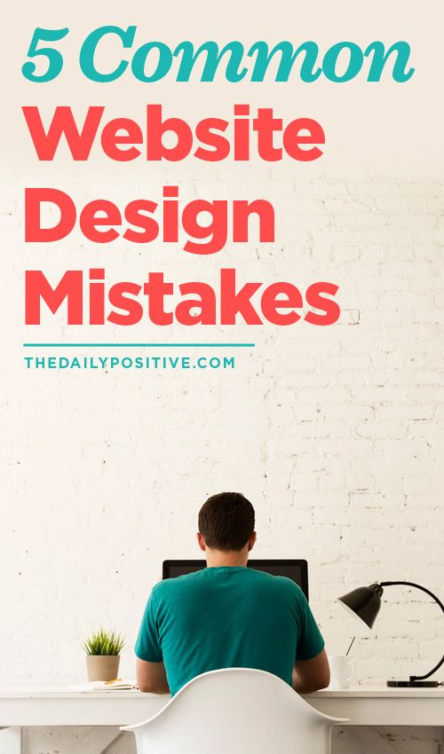 5 Common Website Design Mistakes A Great Place To Start Thinking About My Site Ideas Web