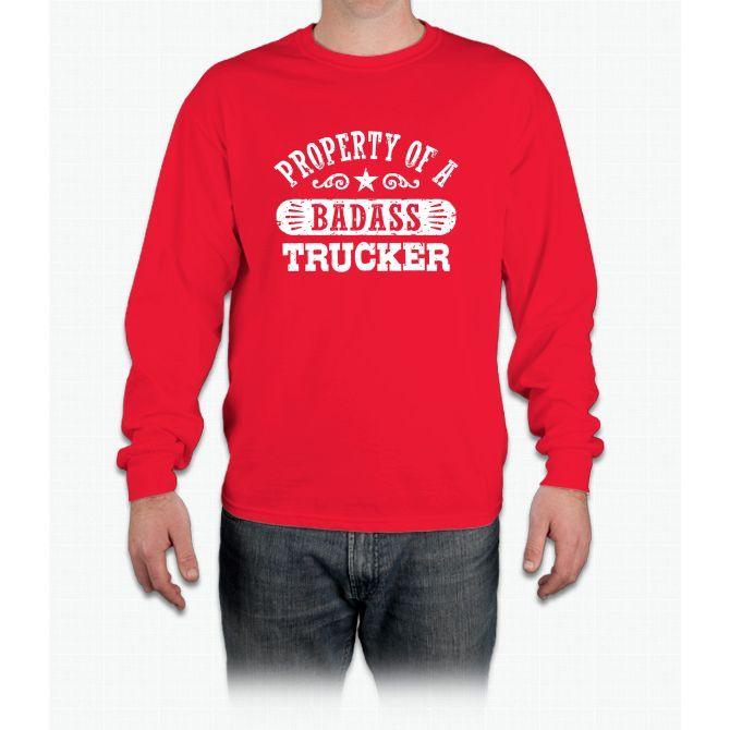 Property Of A Badass Trucker Tee Long Sleeve T-Shirt