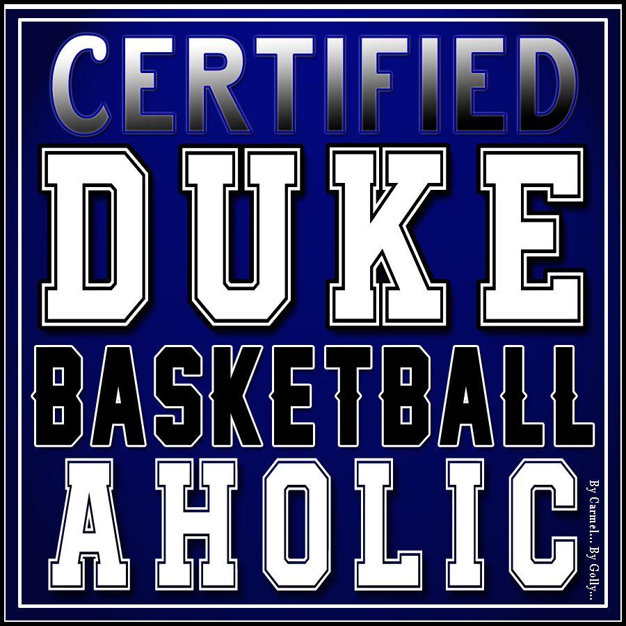Certified Duke Basketballaholic By Carmel Hall (2016