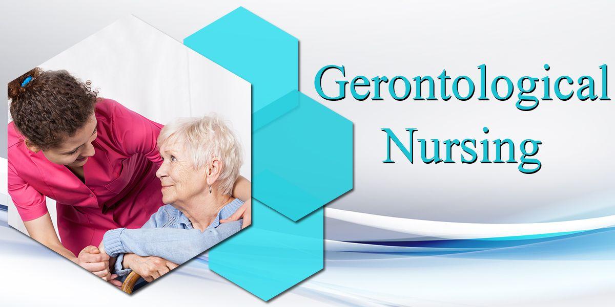 5 Diverse Roles of a Gerontological Nurse Nursing