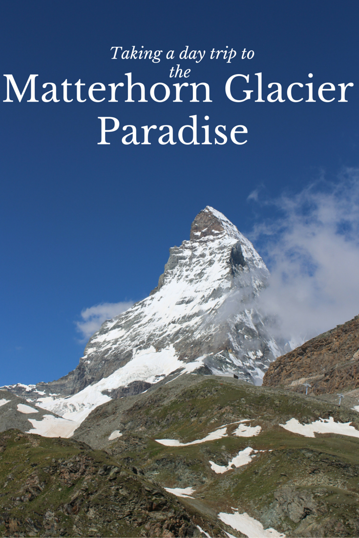 Day Trip At The Matterhorn Glacier Paradise Europe Travel Europe Travel Destinations Day Trips