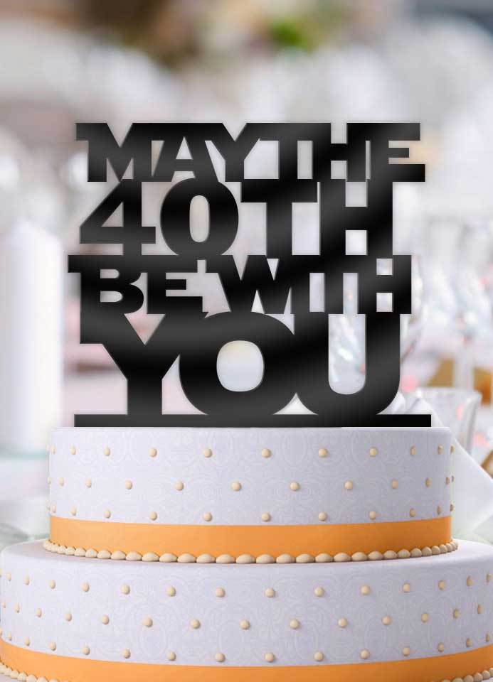 Surprising Star Wars May The 40Th Be With You Birthday Cake Topper 40Th Personalised Birthday Cards Fashionlily Jamesorg
