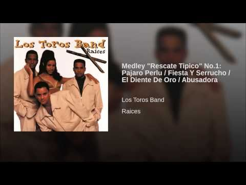 """Medley """"Rescate Tipico"""" No.1: Pajaro Perlu / Fiesta Y Serrucho / El Diente De Oro / Abusadora."""