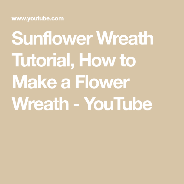 Photo of Sunflower wreath tutorial on how to make a flower wreath