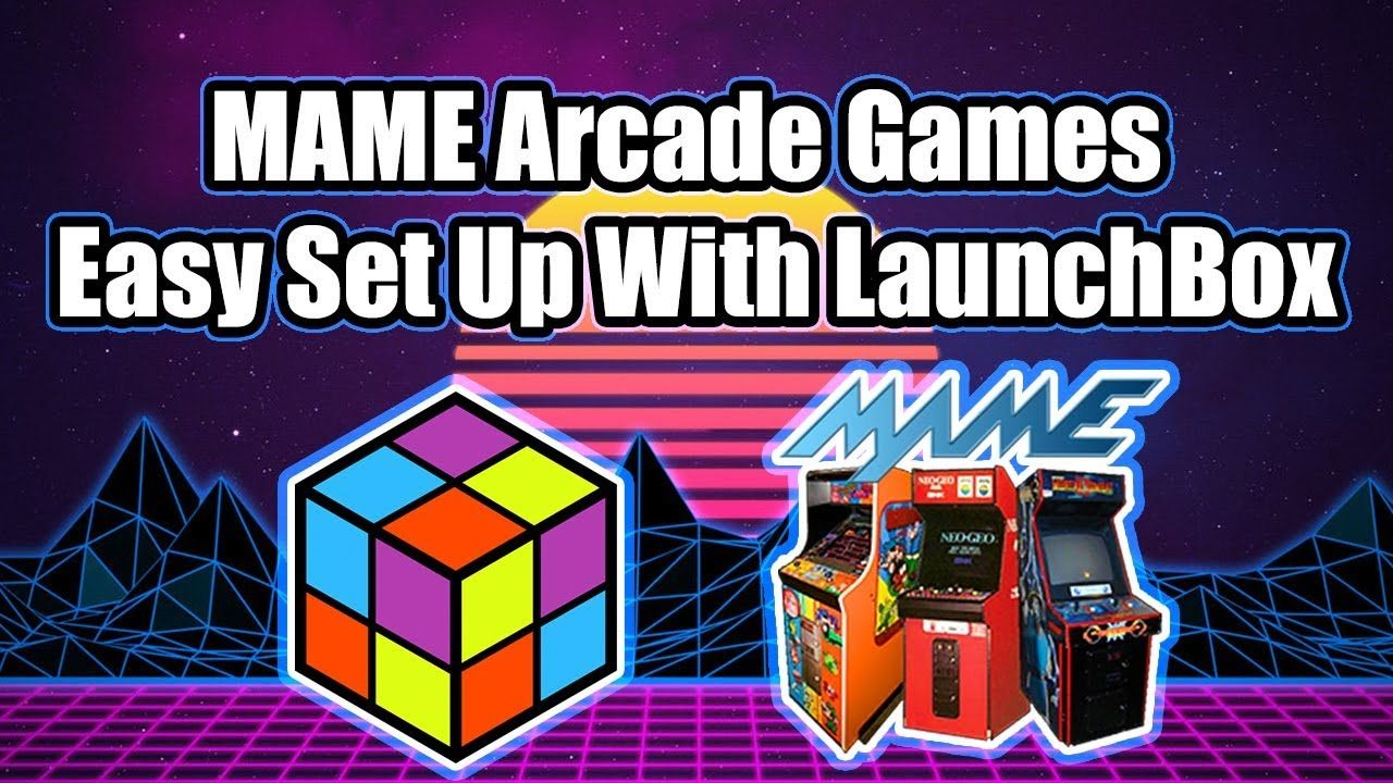 MAME Arcade Games NEW Easy Set Up With LaunchBox - YouTube | GAMING