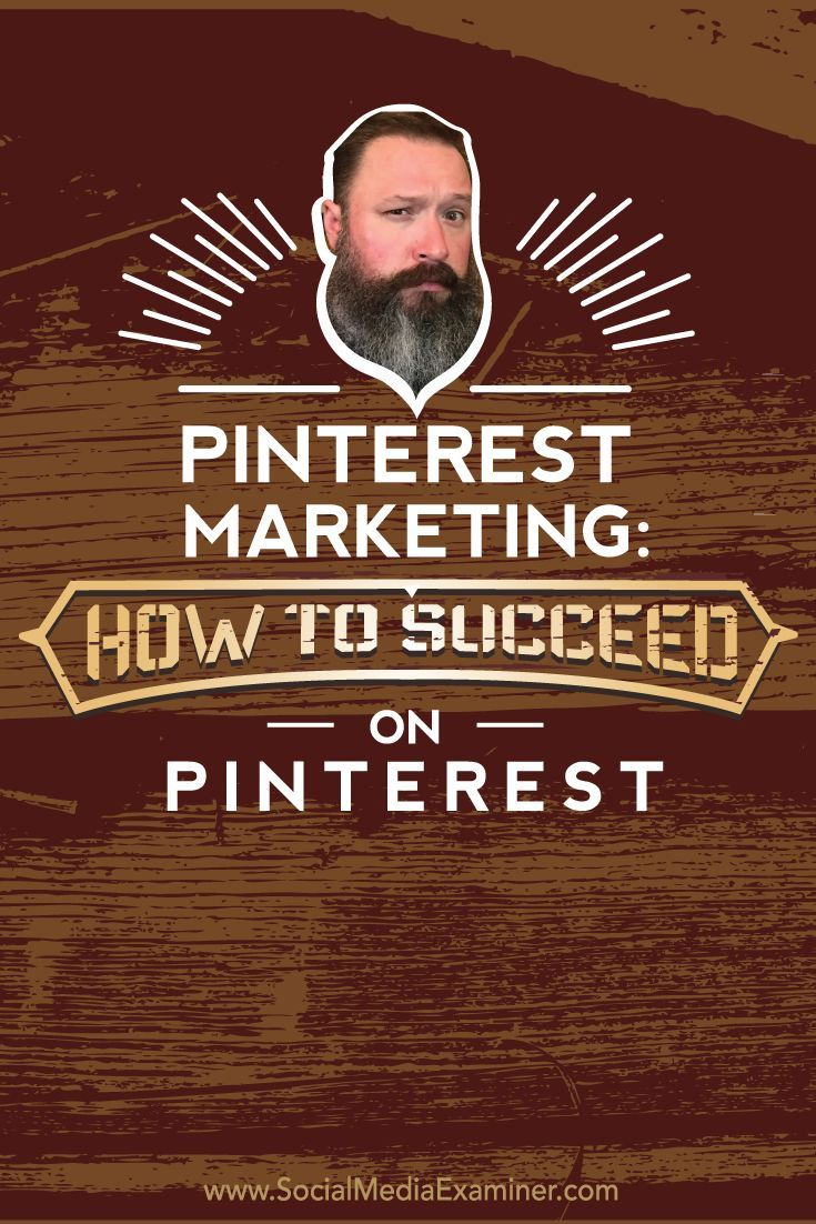 How to succeed on Pinterest! Great podcast interview with Pinterest expert Jeff Sieh by Mike Stelzner of Social Media Examiner.