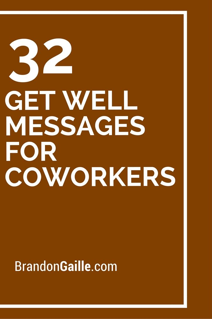 33 Get Well Messages for Coworkers | Messages and ...