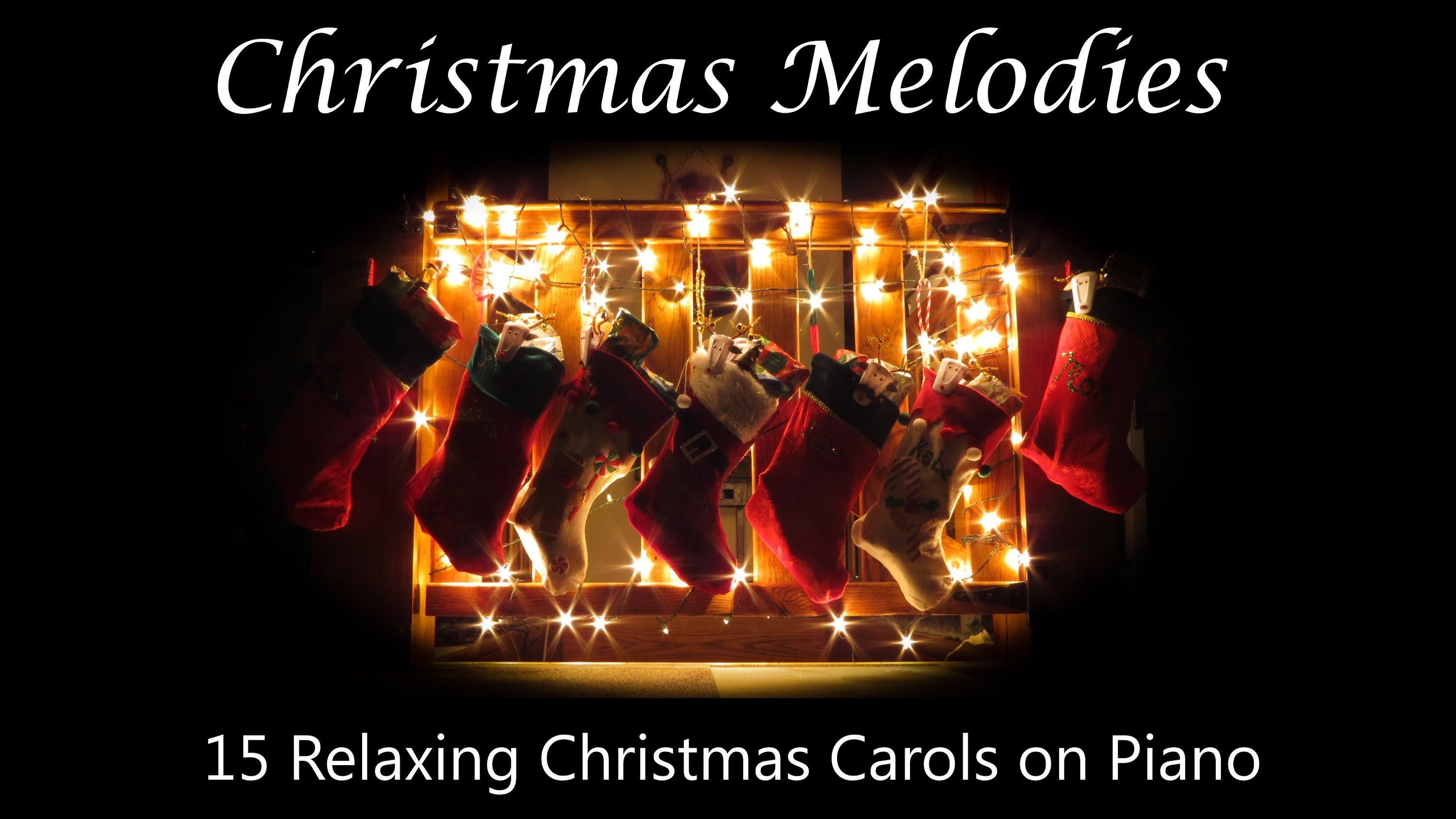 Christmas Melodies 15 Relaxing Christmas Carols on Piano