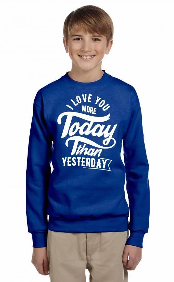 i love you more today than yesterday Youth Sweatshirt