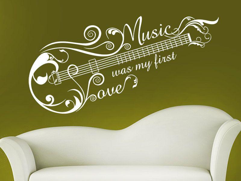 Wandtattoo Music Was My First Love Mit Gitarre Mit Bildern