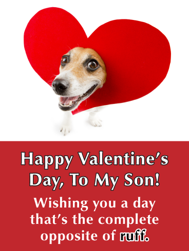 No Ruff Days Funny Valentine S Day Card For Son Birthday Greeting Cards By Davia Birthday Greeting Cards Funny Valentine Happy Valentines Day