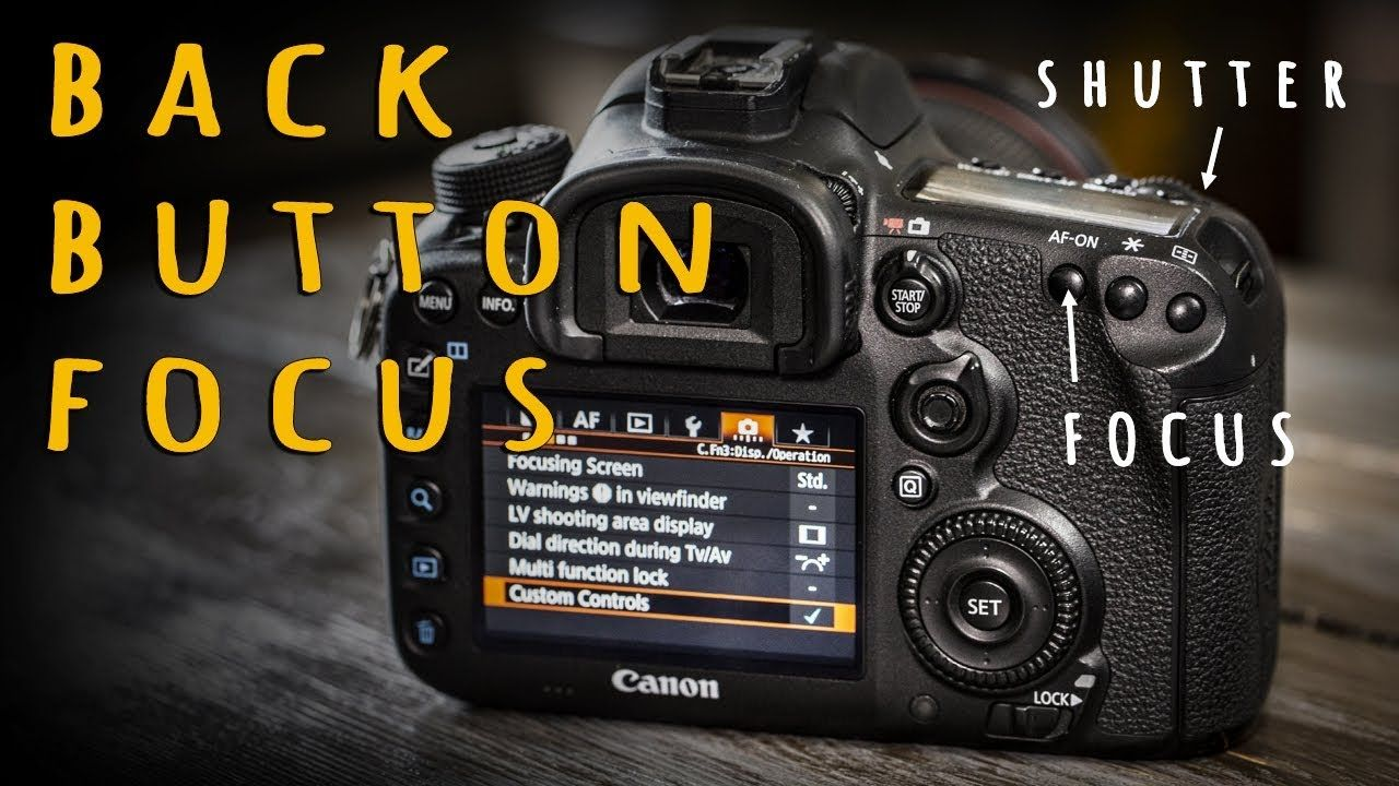 Back Button Focus Why and How (With Canon Setup