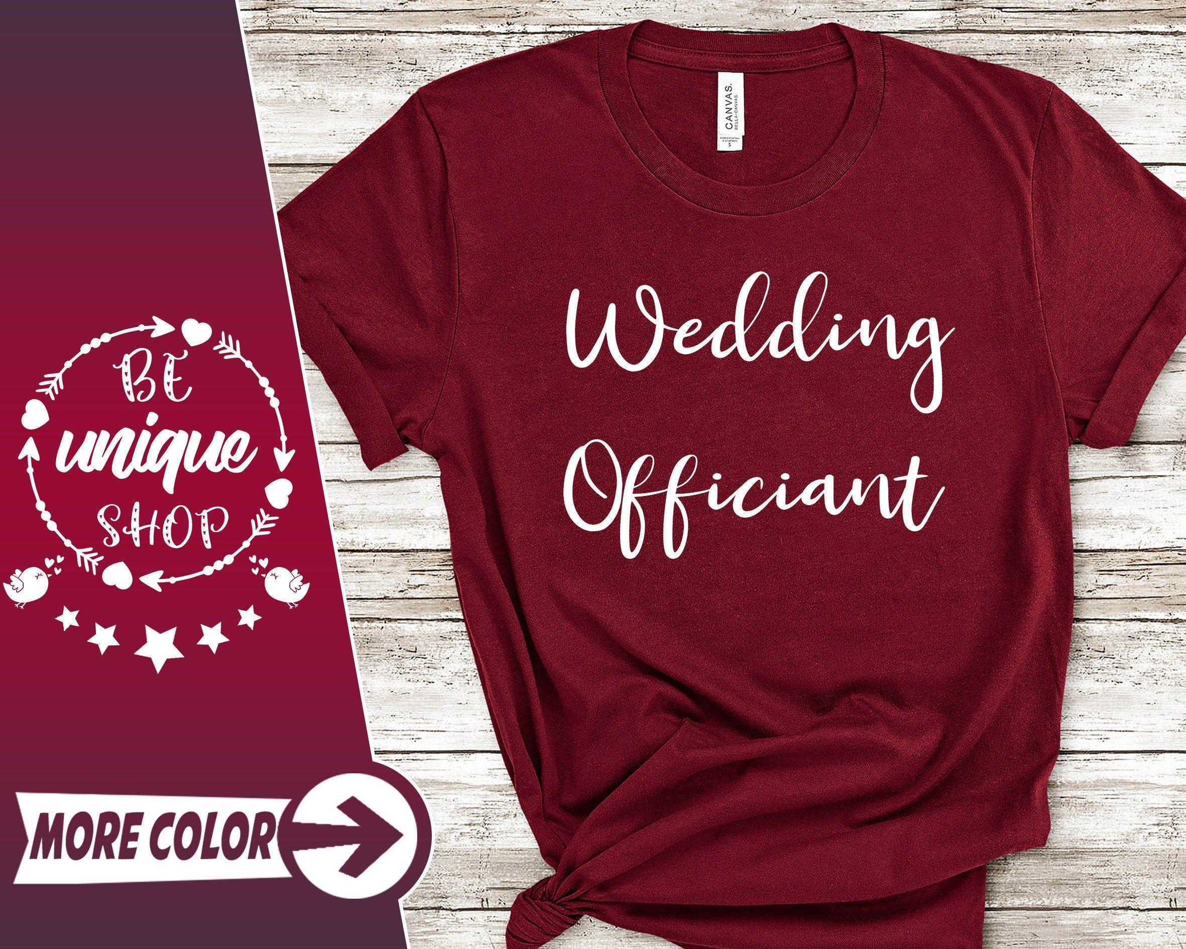 Wedding Officiant TShirt, Wedding Officiant Gift