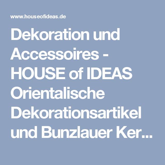 Dekoration und Accessoires - HOUSE of IDEAS Orientalische Dekorationsartikel und Bunzlauer Keramik