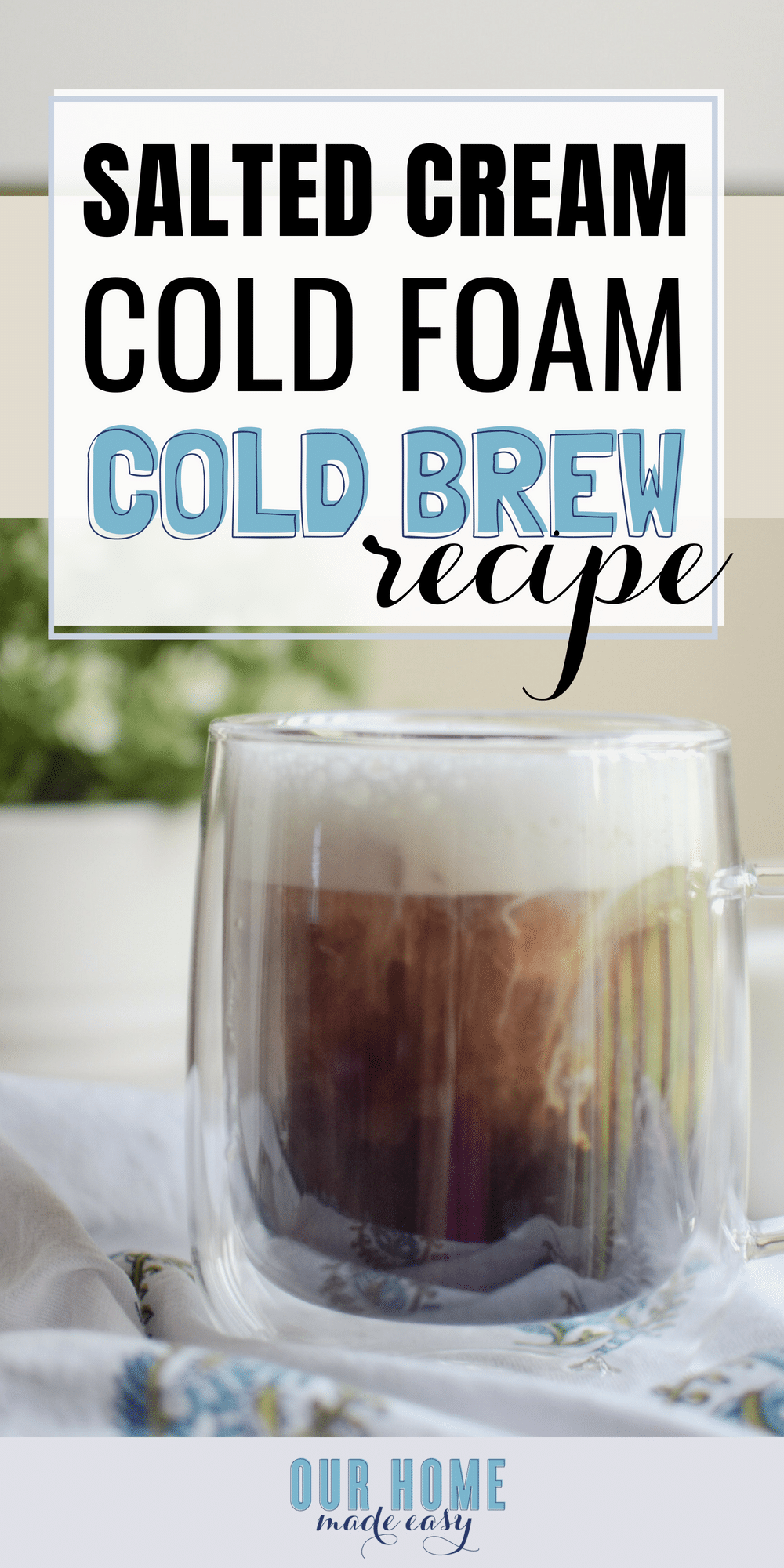Love the newSalted Cream Cold Foam Cold Brew? Make it home really easily with this copycat recipe! Save money & pour in all the cold foam you want! 38491771800505245