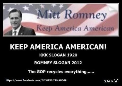 Yes, Romney really did say this. http://www.americablog.com/2011/12/romney-adopts-kkk-slogan-keep-america.html