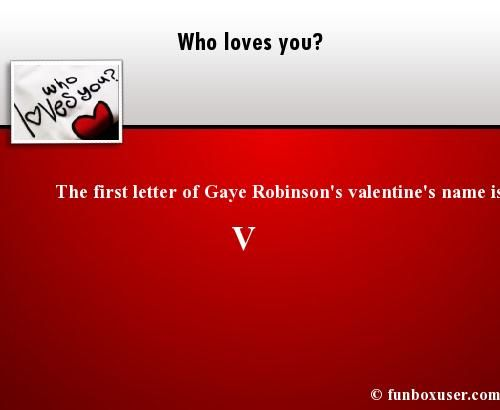 Find the first letter of your <3 valentine's name <3 at http://apps.funlababuser.com/who_loves_me