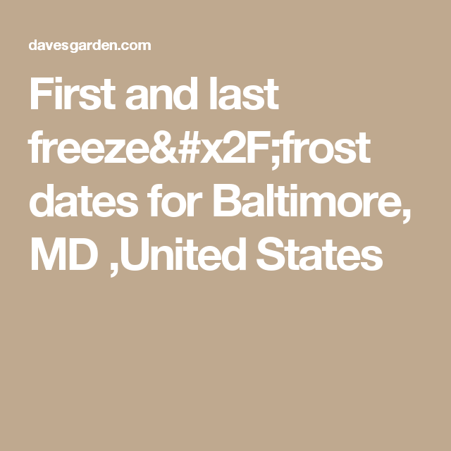 First and last freeze/frost dates for Baltimore, MD ,United States