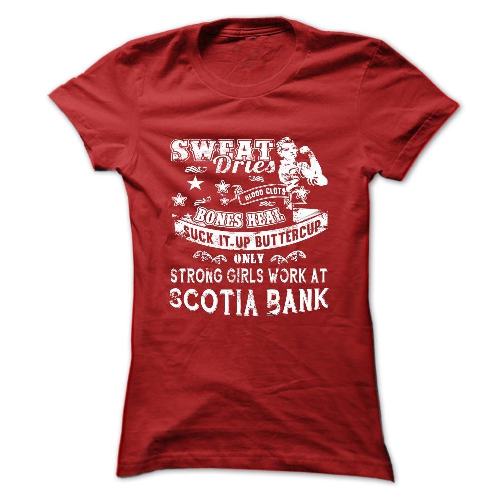 Cool Strong Girls Work At Scotia Bank Check More At Http Bustedtees Top Name T Shirts Buying Strong Girls Work At Scotia T Shirt Cool T Shirts Cool Shirts